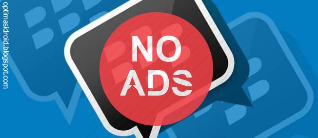 Cara Menghilangkan Iklan di BBM Gratis Tanpa Root