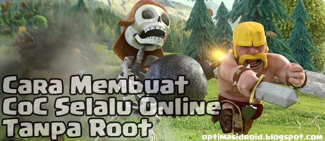 Cara Membuat Clash of Clans Selalu Online Tanpa Root